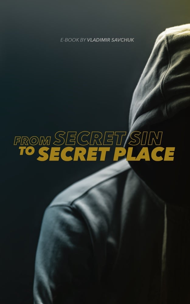 From Secret Sin to Secret Place
