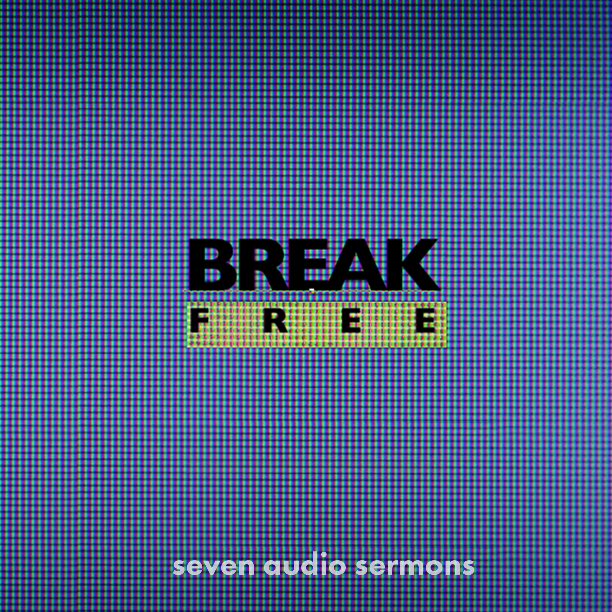 Series: Break Free