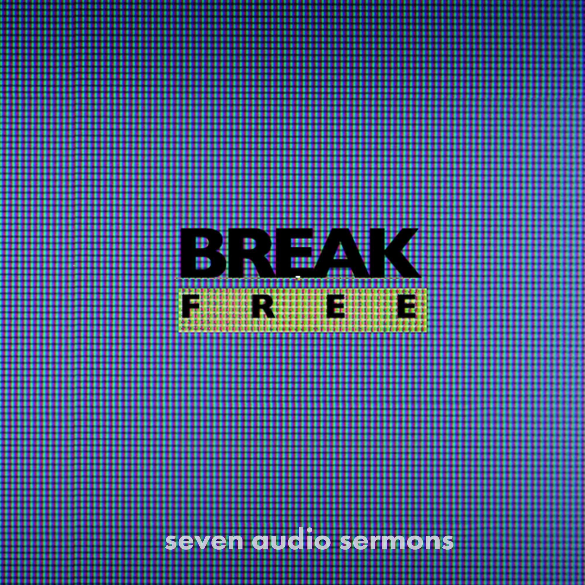 Series: Break Free