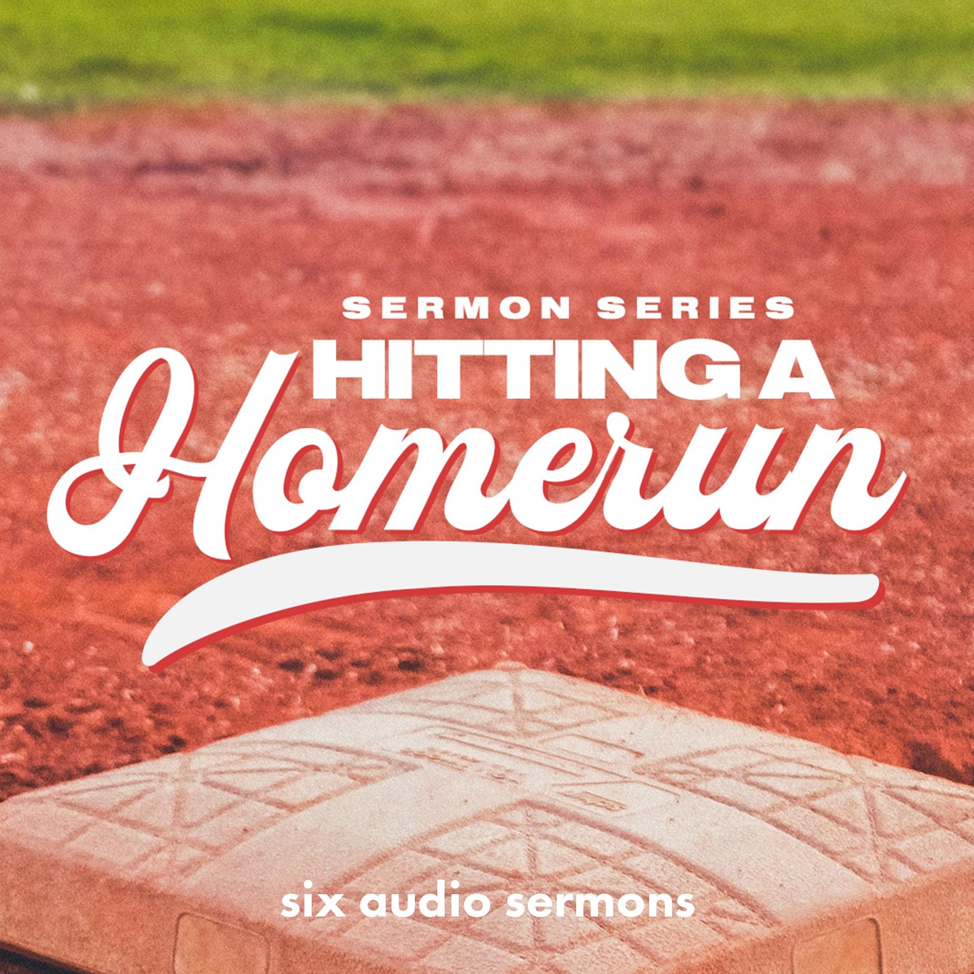 Series: Hitting a Home Run
