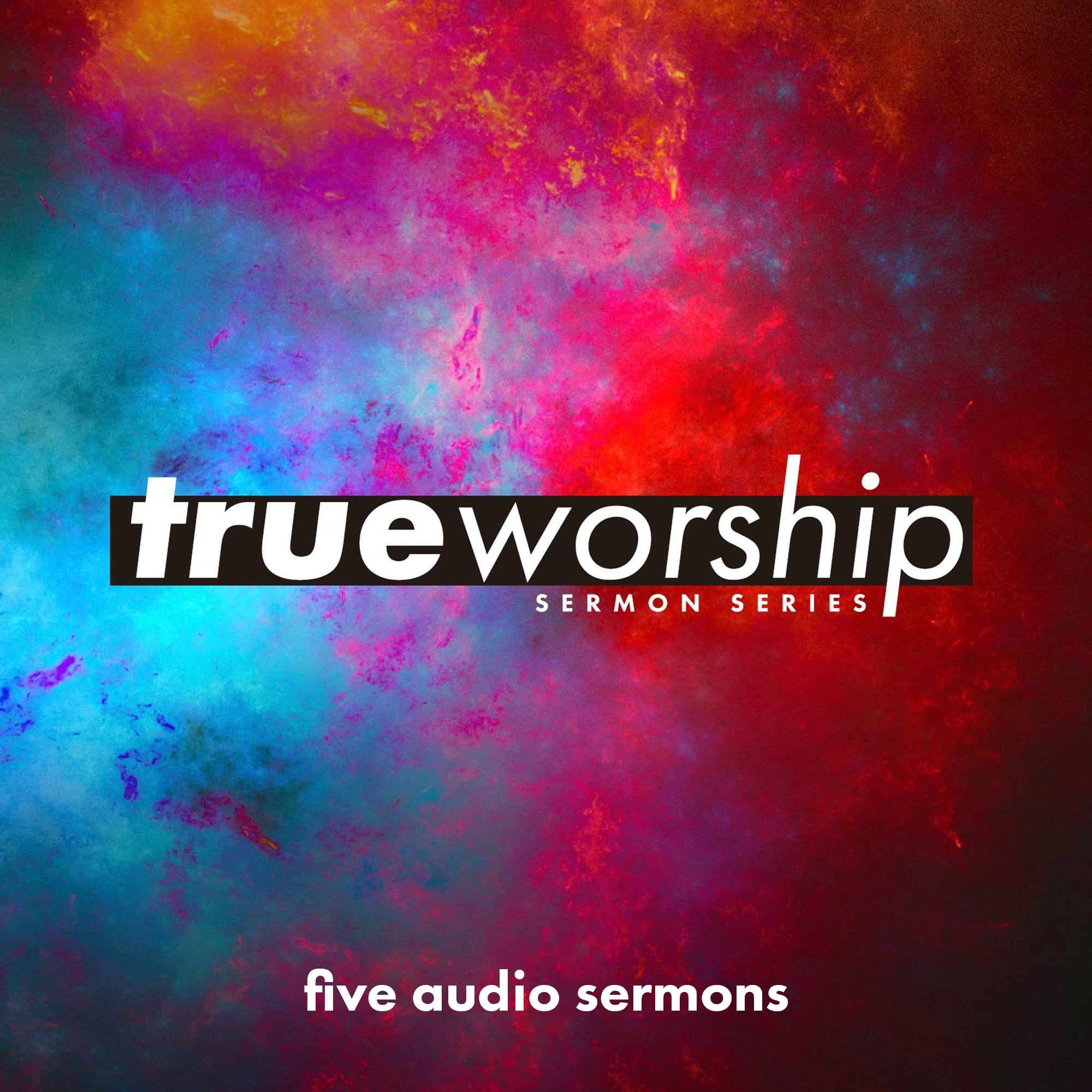 Series: True Worship