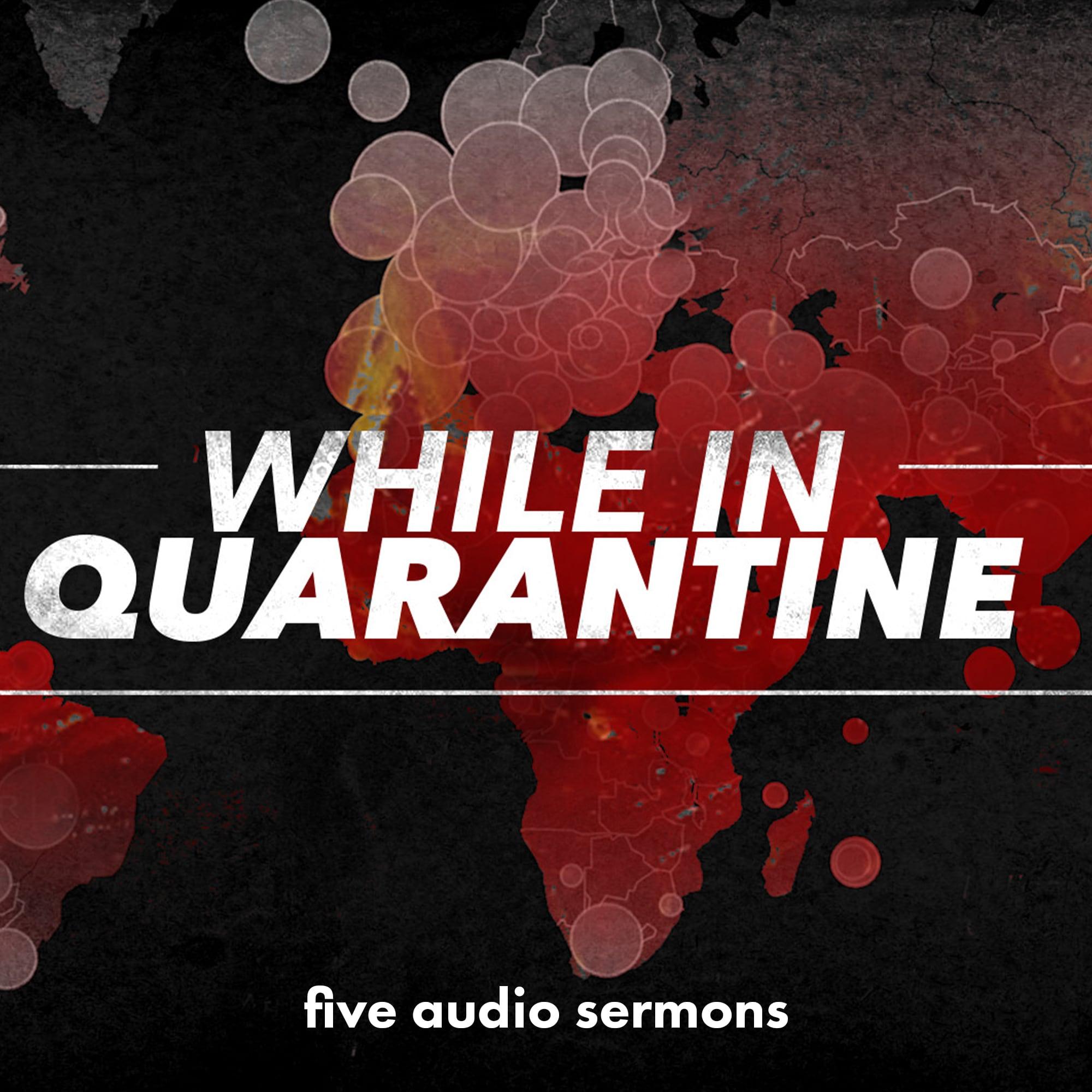 While in Quarantine (Audio Series)